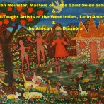 Jordan Meinster, Masters of the Saint Soleil School, & Self-Taught Artists of the West Indies, Latin America, & the African Diaspora